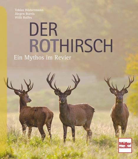 Der Rothirsch. Ein Mythos im Revier.