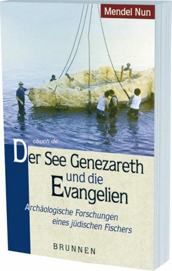 Der See Genezareth und die Evangelien - Archäologische Forschungen eines jüdischen Fischers.