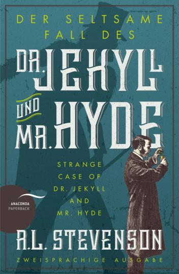 Der seltsame Fall des Dr. Jekyll und Mr. Hyde. Zweisprachige Ausgabe.