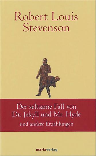Der seltsame Fall von Dr. Jekyll und Mr. Hyde und andere Erzählungen