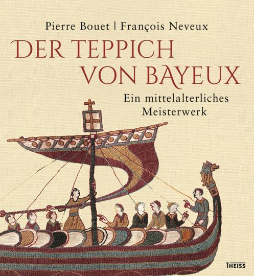 Der Teppich von Bayeux. Ein mittelalterliches Meisterwerk.
