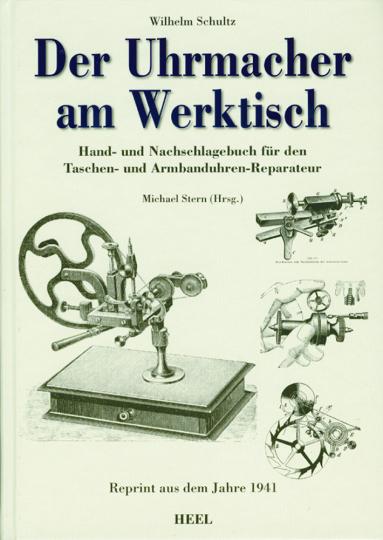 Der Uhrmacher am Werktisch - Reprint von 1941