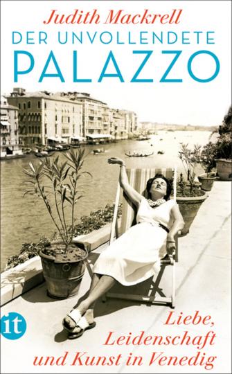 Der unvollendete Palazzo. Liebe, Leidenschaft und Kunst in Venedig.