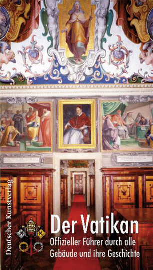 Der Vatikan. Offizieller Führer durch alle Gebäude und ihre Geschichte.