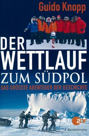 Der Wettlauf zum Südpol - Das größte Abenteuer der Geschichte