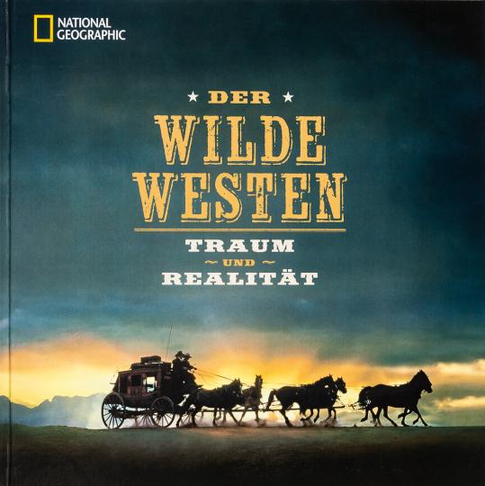 Der Wilde Westen. Traum und Realität.