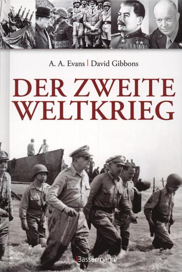 Der Zweite Weltkrieg.