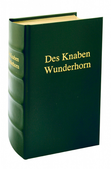 Des Knaben Wunderhorn - Alte deutsche Lieder - Lederausgabe mit Kopfgoldschnitt