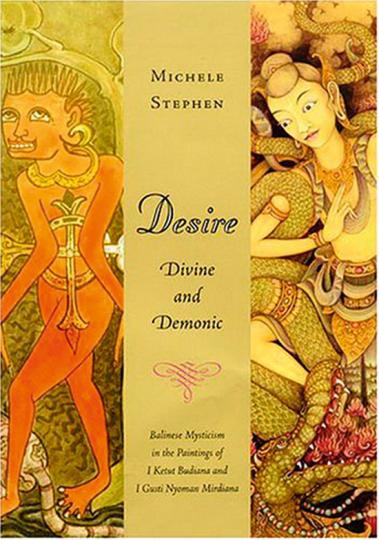 Desire, Divine and Demonic. Balinesische Mystik in den Gemälden von I Ketut Budiana und I Gusti Nyoman Mirdiana.