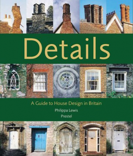 Details A Guide to House Design in Britain