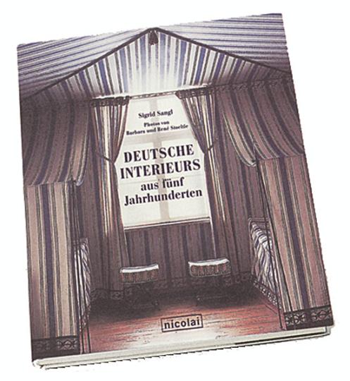Deutsche Interieurs aus fünf Jahrhunderten.