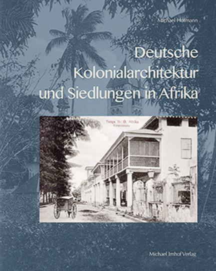 Deutsche Kolonialarchitektur und Siedlungen in Afrika.