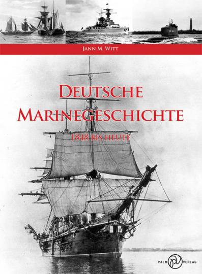 Deutsche Marinegeschichte 1848 bis heute.