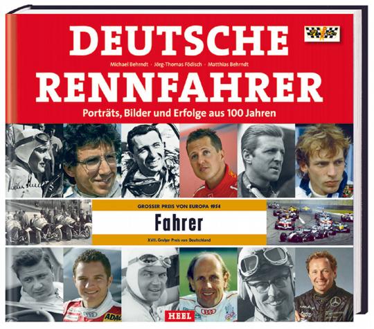 Deutsche Rennfahrer - Porträts, Bilder und Erfolge aus 100 Jahren