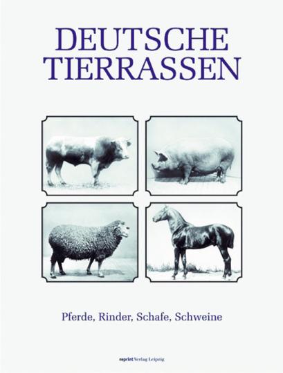 Deutsche Tierrassen. Pferde, Rinder, Schafe, Schweine.
