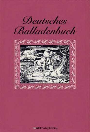 Deutsches Balladenbuch. Reprint der Ausgabe Leipzig 1852.