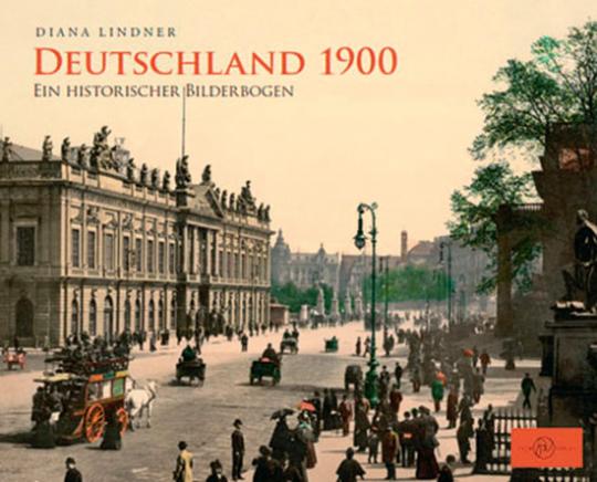 Deutschland 1900. Ein historischer Bilderbogen. Cabraleder.