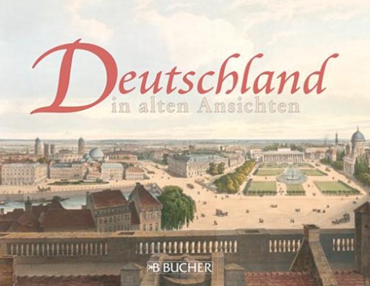 Deutschland in alten Ansichten.
