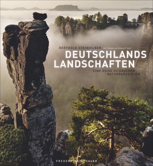 Deutschlands Landschaften. Eine Reise zu unseren Naturparadiesen.