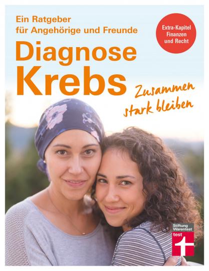 Diagnose Krebs. Zusammen stark bleiben.