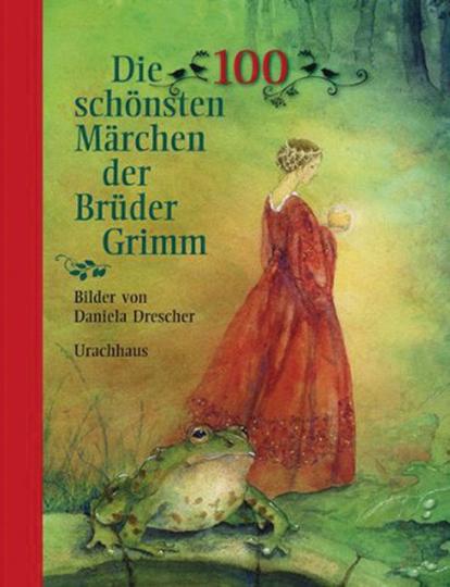 Die 100 schönsten Märchen der Brüder Grimm.