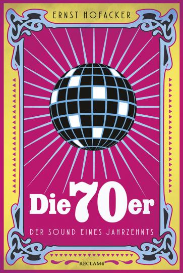 Die 70er. Der Sound eines Jahrzehnts.