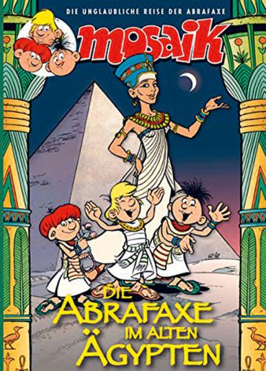 Die Abrafaxe im alten Ägypten.