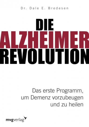 Die Alzheimer-Revolution - Das erste Programm, um Demenz vorzubeugen und zu heilen