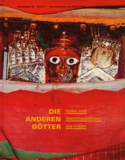 Die anderen Götter. Volks- und Stammesbronzen aus Indien.