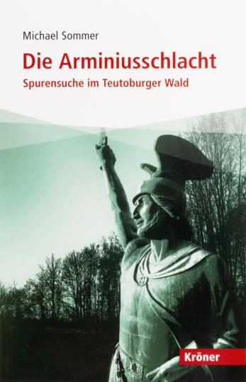 Die Arminiusschlacht. Spurensuche im Teutoburger Wald.