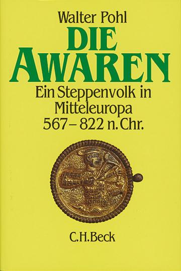 Die Awaren - Ein Steppenvolk in Mitteleuropa 567-822 n.Chr.