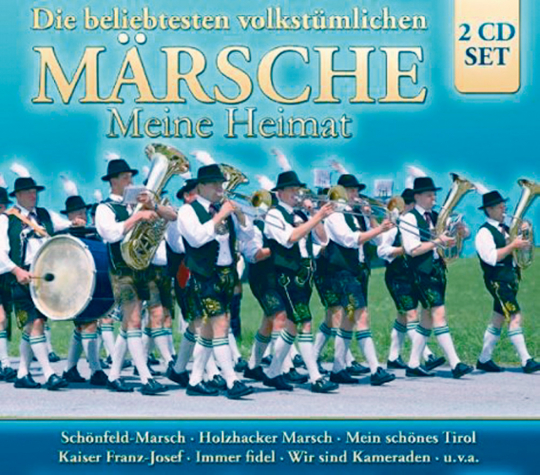 Die beliebtesten volkstümlichen Märsche - Meine Heimat 2 CDs