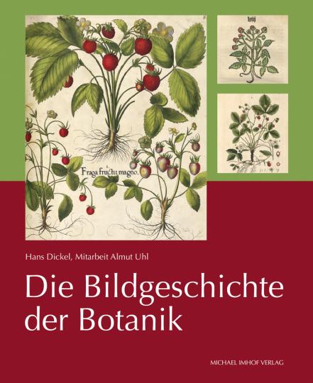 Die Bildgeschichte der Botanik. Pflanzendarstellungen des 15.-18. Jahrhunderts aus der Sammlung Christoph Jacob Trew.