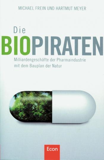 Die Biopiraten - Milliardengeschäfte der Pharmaindustrie mit dem Bauplan der Natur