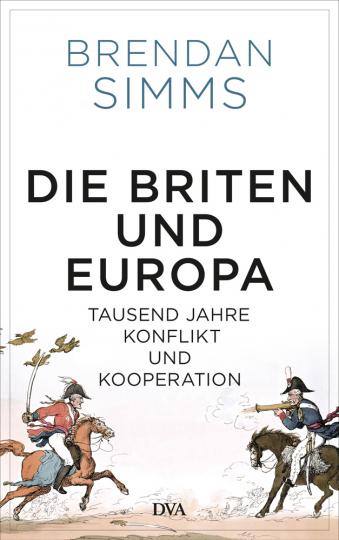 Die Briten und Europa. Tausend Jahre Konflikt und Kooperation.