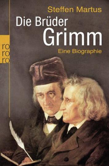 Die Brüder Grimm. Eine Biographie.