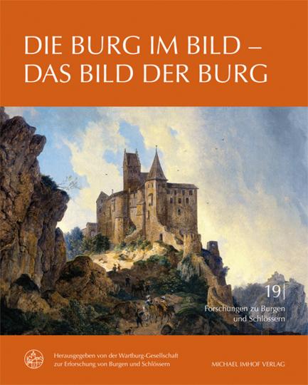 Die Burg im Bild - Das Bild der Burg.