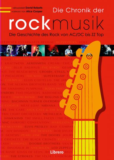 Die Chronik der Rockmusik. Die komplette Übersicht von ACDC bis ZZ Top.