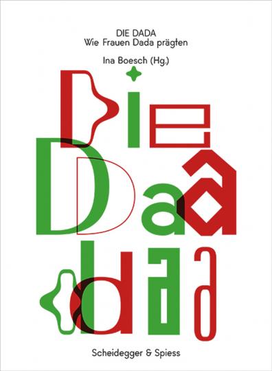 Die Dada. Wie Frauen Dada prägten.