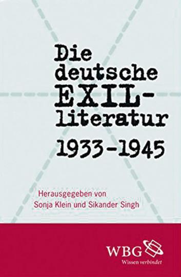 Die deutsche Exilliteratur 1933 bis 1945. Perspektiven und Deutungen.