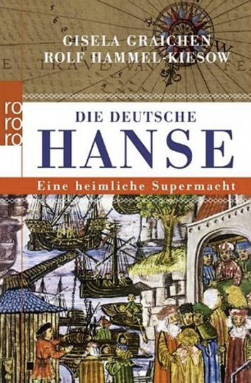 Die deutsche Hanse. Eine heimliche Supermacht.