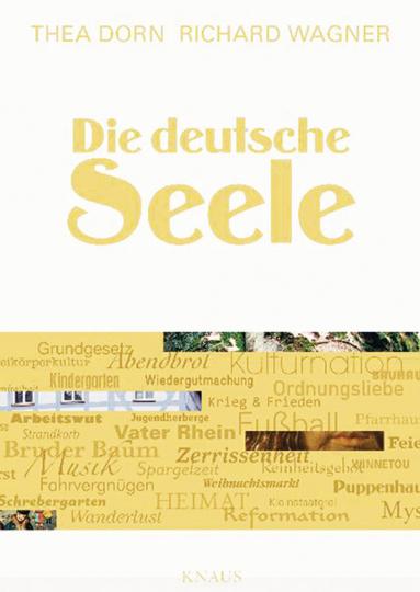 Die deutsche Seele. Eine Kulturgeschichte des Deutschen.