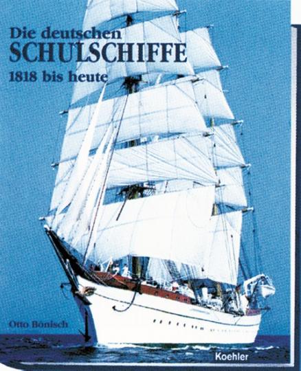Die deutschen Schulschiffe 1818 bis heute