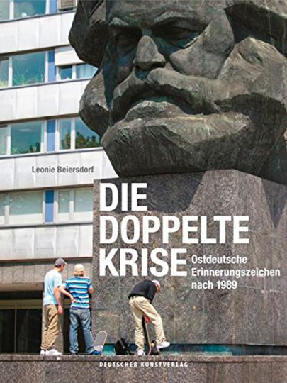 Die doppelte Krise. Ostdeutsche Erinnerungszeichen nach 1989.