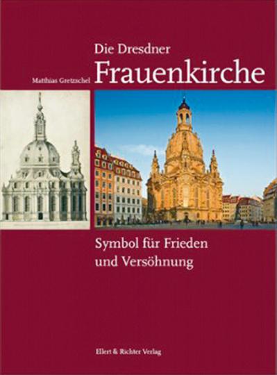 Die Dresdner Frauenkirche - Symbol für Frieden und Versöhnung.