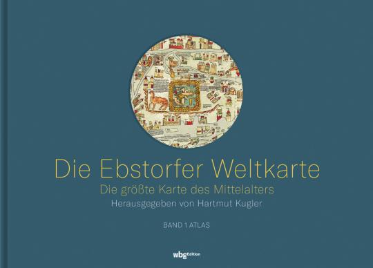 Die Ebstorfer Weltkarte. Die größte Karte des Mittelalters. Kommentierte Neuausgabe in zwei Bänden.