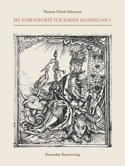 Die Ehrenpforte für Kaiser Maximilian I. Dürer und Altdorfer im Dienst des Herrschers.
