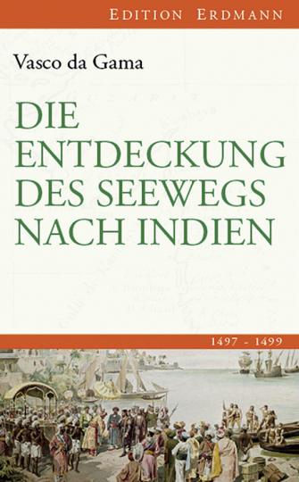 Die Entdeckung des Seewegs nach Indien 1497-1499.