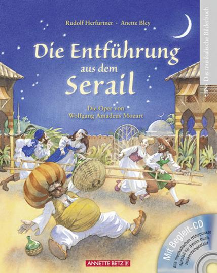 Die Entführung aus dem Serail. Die Oper von Wolfgang Amadeus Mozart. Buch mit CD.