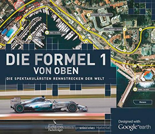 Die Formel 1 von oben. Die spektakulärsten Rennstrecken der Welt.